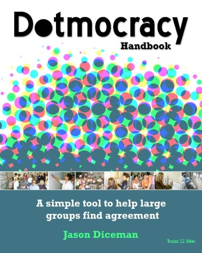 9781451568783: Dotmocracy Handbook (black & white): A simple tool to help large groups find agreement