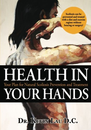 9781451568967: Health In Your Hands: Your Plan for Natural Scoliosis Prevention and Treatment