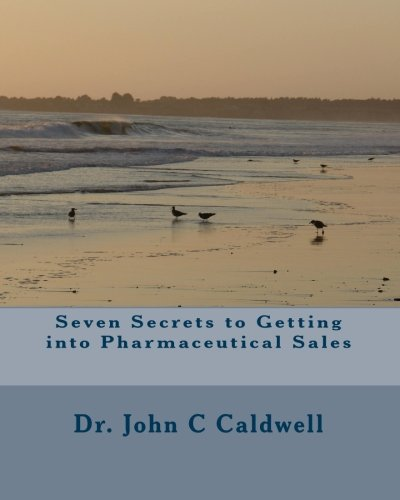 9781451576498: Seven Secrets to Getting into Pharmaceutical Sales