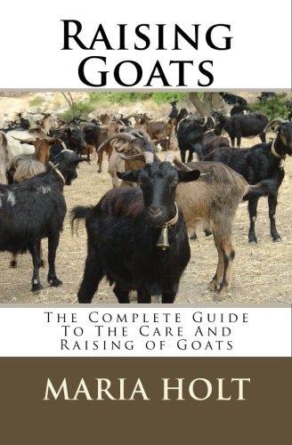 9781451576917: Raising Goats: The Complete Guide To The Care And Raising of Goats