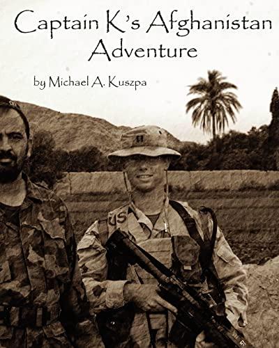 Captain K's Afghanistan Adventure (Paperback) - Michael A Kuszpa