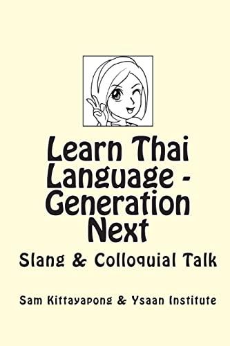 9781451578577: Learn Thai Language: Generation Next: Slang & Colloquial Talk (Thai Edition)