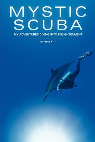 9781451579253: Mystic SCUBA: My Adventures Diving Into Enlightenment