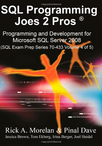 SQL Programming Joes 2 Pros: Programming & Development for Microsoft SQL Server 2008 (SQL Exam ...