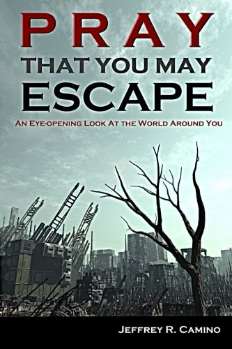 9781451580457: Pray That You May Escape: An Eye-Opening Look at the World Around You