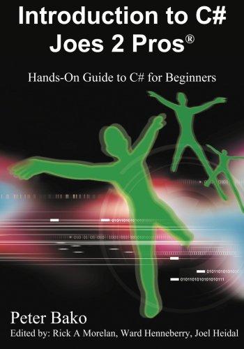 Introduction to C# Joes 2 Pros (C# Exam Prep 70-536): Peter Bako