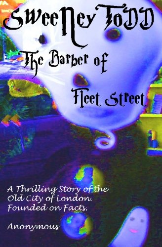 9781451582048: Sweeney Todd the Barber of Fleet Street: a Thrilling Story of the Old City of London. Founded on Facts.