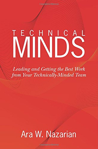 9781451583151: Technical Minds: Leading and Getting the Best Work from Your Technically-Minded Team
