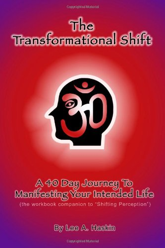 9781451584721: The Transformational Shift: A 40 Day Journey to Manifesting Your Intended Life
