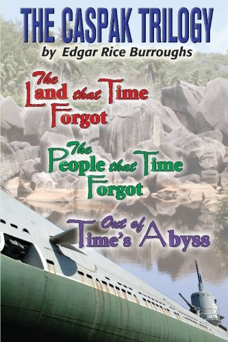 9781451585384: The Caspak Trilogy: The Land That Time Forgot / the People That Time Forgot / Out of Time's Abyss