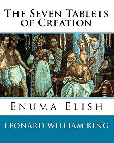 9781451586541: The Seven Tablets of Creation: Enuma Elish Complete