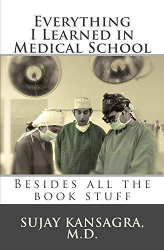 9781451587616: Everything I Learned in Medical School: Besides All the Book Stuff