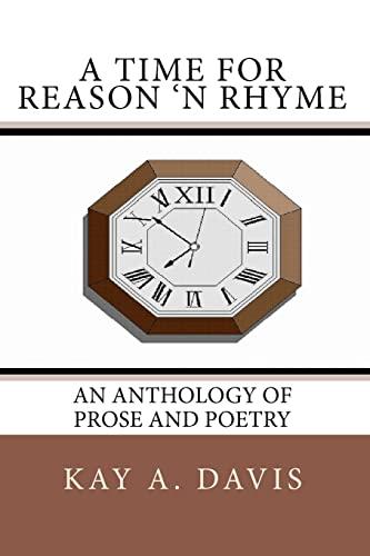 A Time For Reason 'n Rhyme: An: Kay A. Davis,