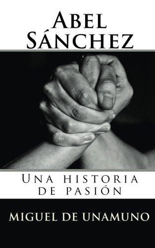 9781451588422: Abel Sánchez: Una historia de pasión