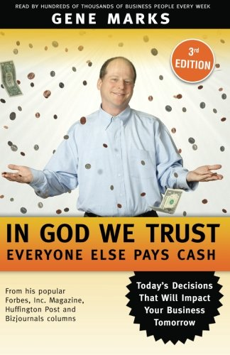 In God We Trust: Everyone Else Pays Cash: Simple Lessons from Smart Business People - Marks, Gene