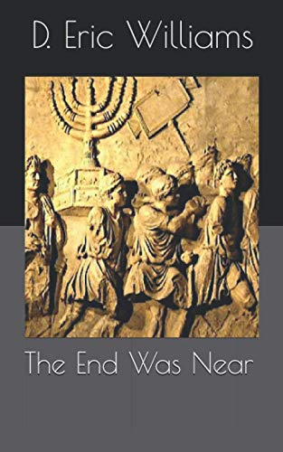 9781451591200: The End Was Near: End Times Bible Prophecy Made Simple