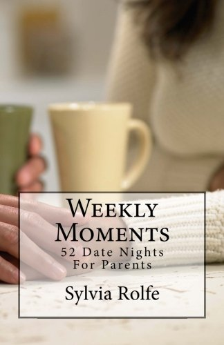 9781451592375: Weekly Moments: 52 Date Nights For Parents