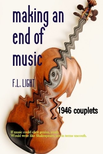 9781451592559: Making an End of Music: Not brooking arrant discomposure: 1946 couplets