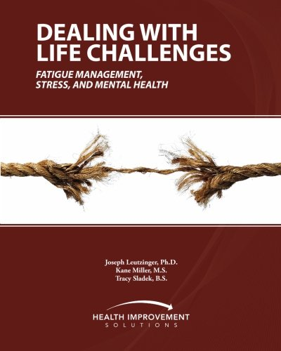 Dealing With Life Challenges Fatigue Management Stress And
