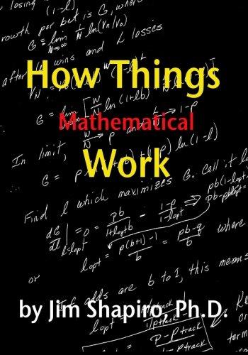 How Things (Mathematical) Work: Shapiro Ph.D., Jim