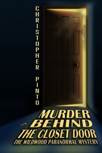 9781451593327: Murder Behind The Closet Door: The Wildwood Murder Mystery Ghost Story