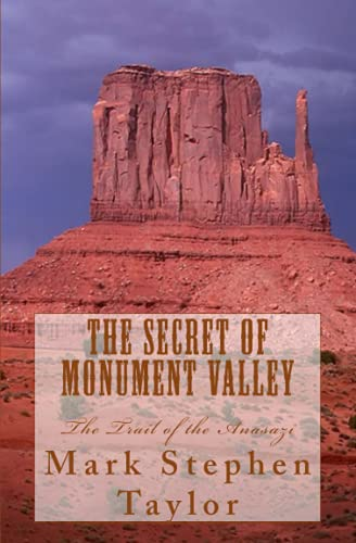 9781451595956: The Secret of Monument Valley: The Trail of the Anasazi