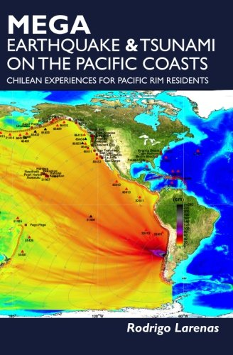 Mega Earthquake & tsunami on the Pacific coasts: Chilean experiences for Pacific Rim residents:...