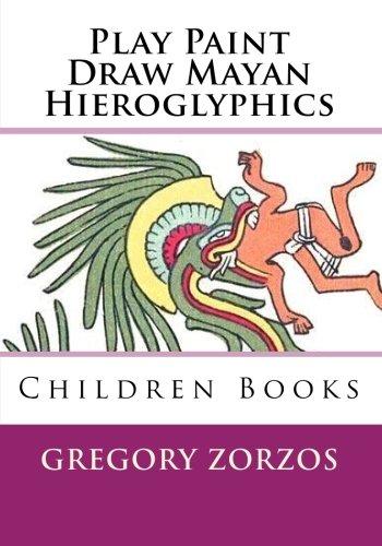 9781451597103: Play Paint Draw Mayan Hieroglyphics: Children Books