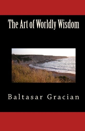 9781451597394: The Art of Worldly Wisdom