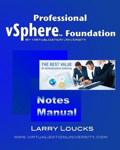 Professional vSphere Foundation Notes Manual: Loucks, Larry; Guendoo, Rajen