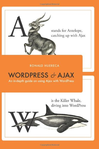 9781451598650: Wordpress and Ajax: An In-Depth Guide on Using Ajax with Wordpress
