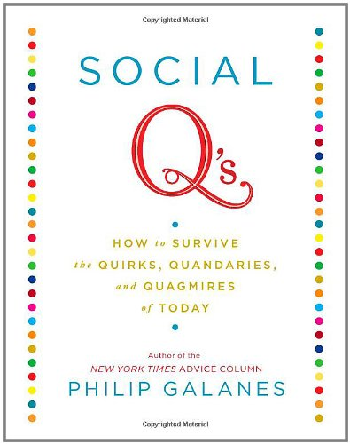 Social Q's: How to Survive the Quirks,: Galanes, Philip