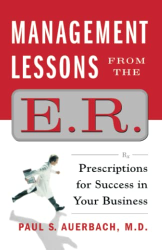 9781451606089: Management Lessons from the E.R.: Prescriptions for Success in Your Business