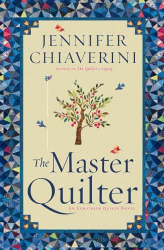 9781451606119: The Master Quilter: An Elm Creek Quilts Novel (The Elm Creek Quilts)