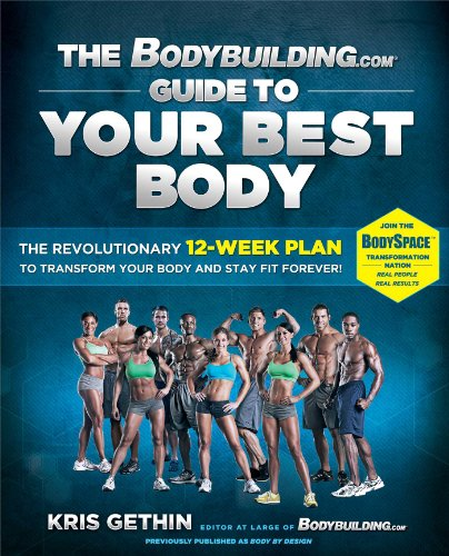 9781451606133: The Bodybuilding.com Guide to Your Best Body: The Revolutionary 12-Week Plan to Transform Your Body and Stay Fit Forever