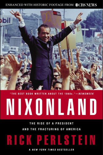9781451606263: Nixonland: The Rise of a President and the Fracturing of America