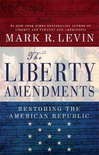 9781451606324: The Liberty Amendments: Restoring the American Republic