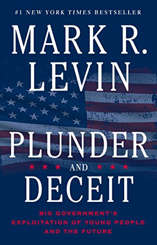 9781451606331: Plunder and Deceit: Big Government's Exploitation of Young People and the Future