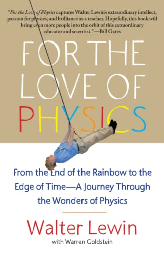 9781451607130: For the Love of Physics: From the End of the Rainbow to the Edge of Time - A Journey Through the Wonders of Physics