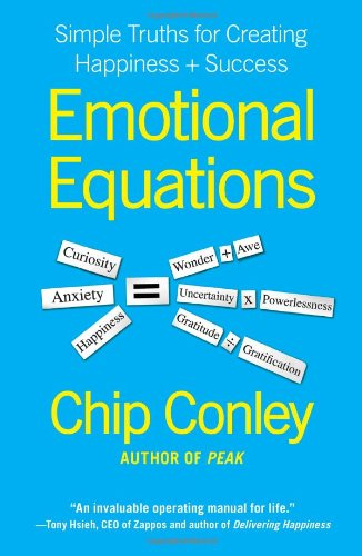 9781451607253: Emotional Equations: Simple Truths for Creating Happiness + Success
