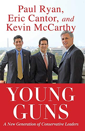 Young Guns: A New Generation of Conservative Leaders (9781451607345) by Cantor, Eric; Ryan, Paul; McCarthy, Kevin