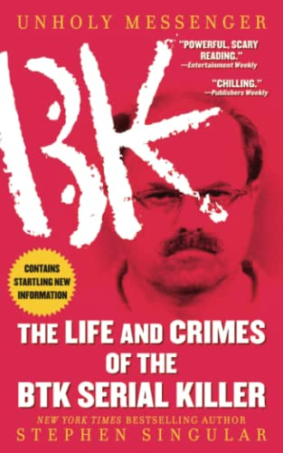 9781451607475: Unholy Messenger: The Life and Crimes of the BTK Serial Killer