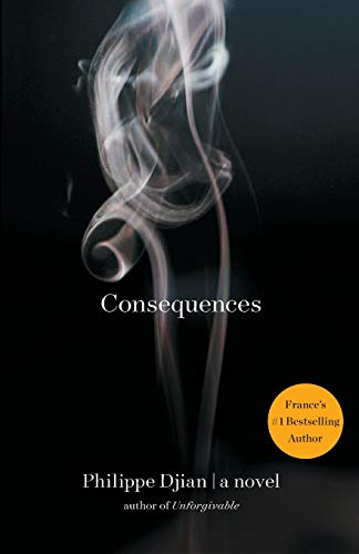 Consequences: A Novel (1451607598) by Philippe Djian