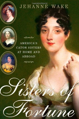9781451607611: Sisters of Fortune: America's Caton Sisters at Home and Abroad