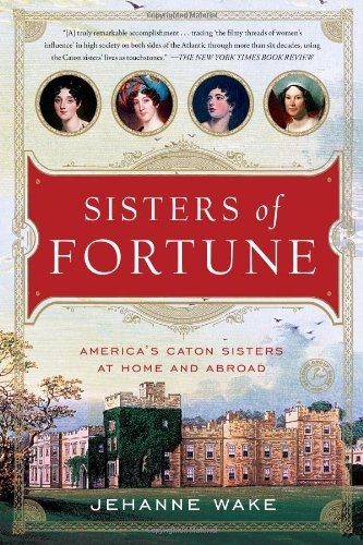 9781451607635: Sisters of Fortune: America's Caton Sisters at Home and Abroad