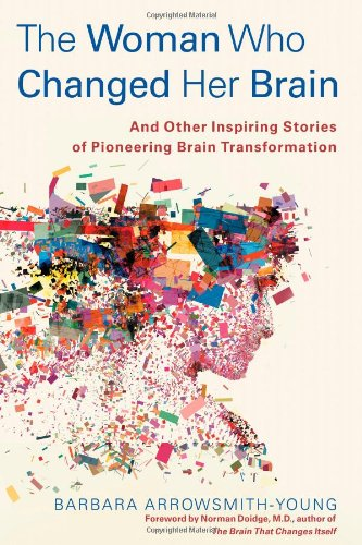 9781451607932: The Woman Who Changed Her Brain: And Other Inspiring Stories of Pioneering Brain Transformation