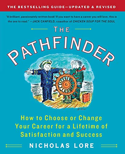 The Pathfinder: How to Choose or Change Your Career for a Lifetime of Satisfaction and Success (Touchstone Books (Paperback)) (1451608322) by Nicholas Lore