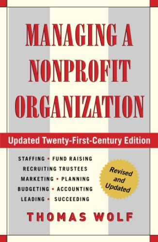 Managing a Nonprofit Organization: Updated Twenty-First-Century Edition: Wolf, Thomas