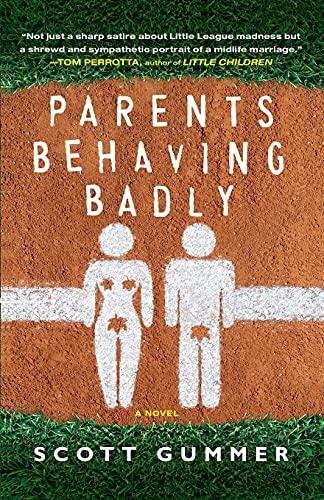 9781451609189: Parents Behaving Badly: A Novel