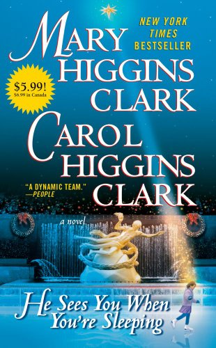 He Sees You When You're Sleeping: A: Clark, Carol Higgins,